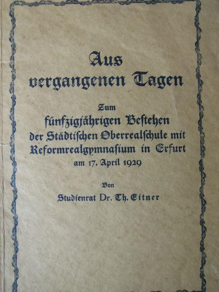Aus vergangenen Tagen von Studienrat Dr. Th. Eitner 1929