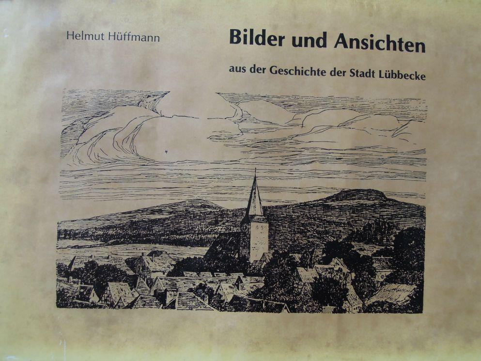 Helmut Hüffmann Bilder und Ansichten aus der Geschichte der Stadt Lübbecke