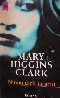 Nimm dich in acht von  Mary Higgins Clark