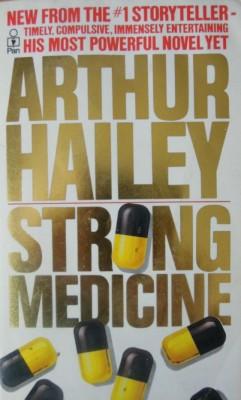 Arthur Hailey Strong Medicine
