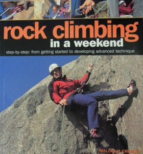 Rock Climbing in a Weekend by Malcolm Creasey