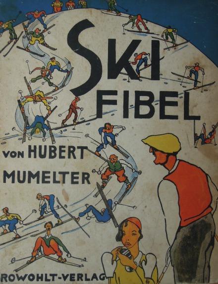 Ski Fibel von Hubert Mumelter 1933