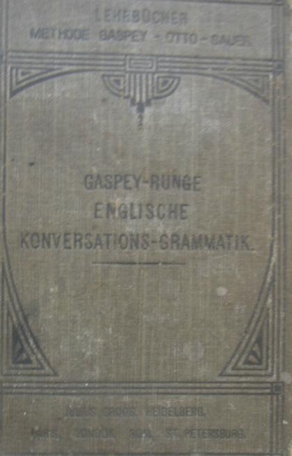 Gaspey-Runge Englische Konversations-Grammatik 1906